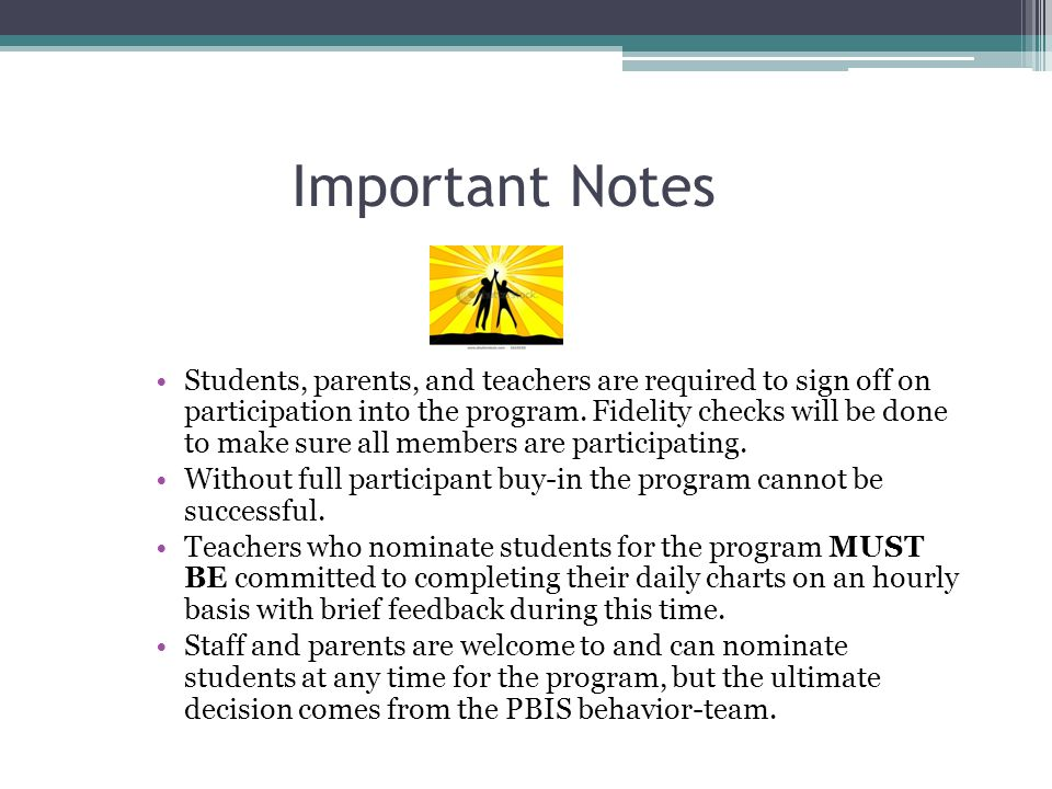 Important Notes Students, parents, and teachers are required to sign off on participation into the program.