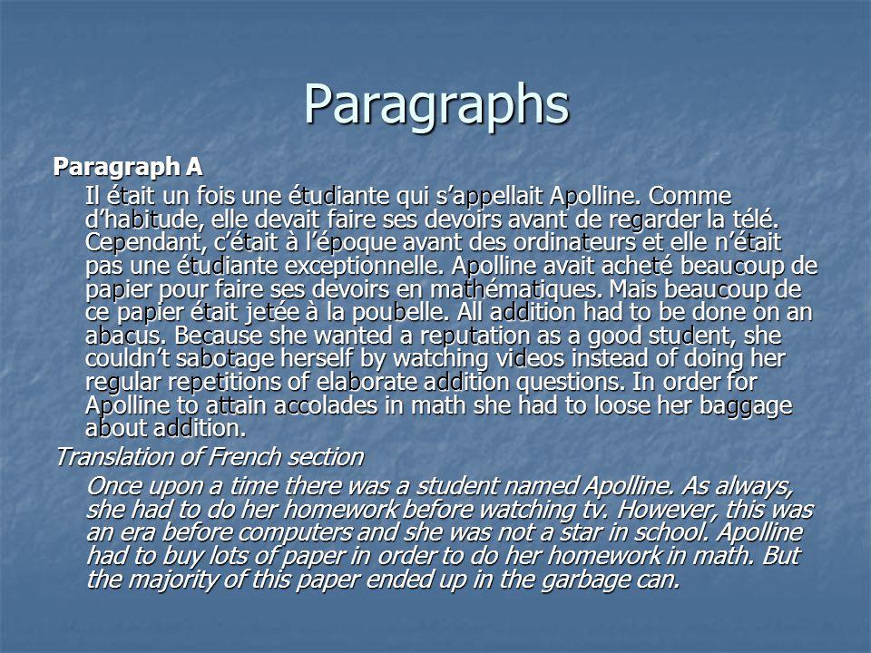 Paragraphs Paragraph A Il était un fois une étudiante qui s'appellait Apolline. Comme d'habitude, elle devait faire ses devoirs avant de regarder la t