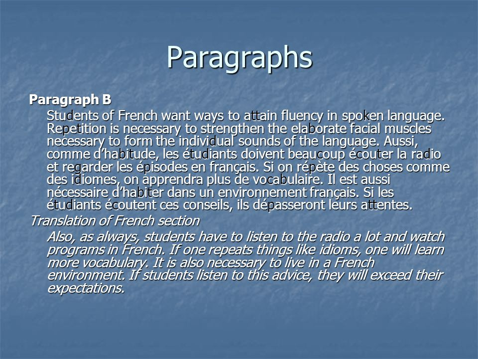 Paragraphs Paragraph B Students of French want ways to attain fluency in spoken language.