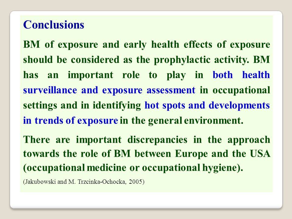 Conclusions BM of exposure and early health effects of exposure should be considered as the prophylactic activity. BM has an important role to play in