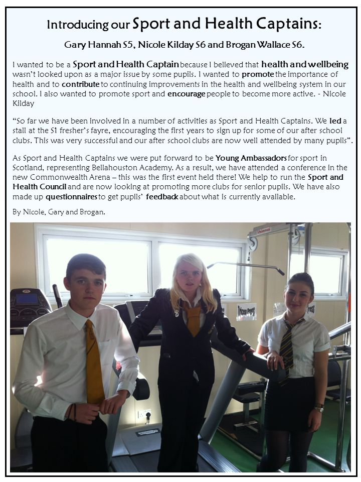 Introducing our Sport and Health Captains : Gary Hannah S5, Nicole Kilday S6 and Brogan Wallace S6. I wanted to be a Sport and Health Captain because