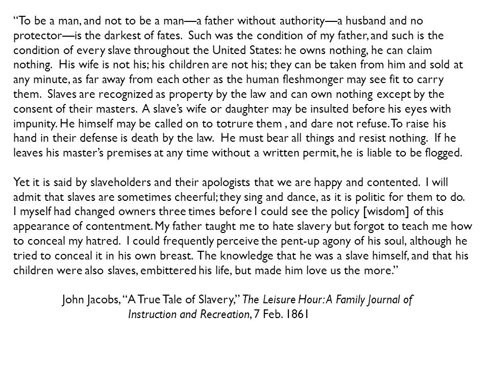 """""""To be a man, and not to be a man—a father without authority—a husband and no protector—is the darkest of fates. Such was the condition of my father,"""