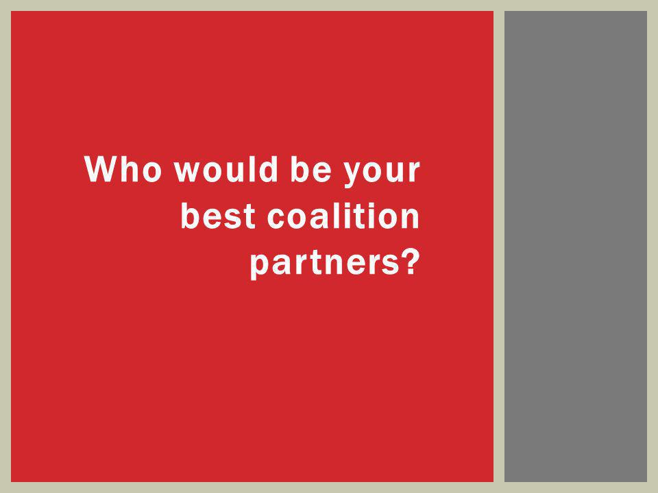 Who would be your best coalition partners?