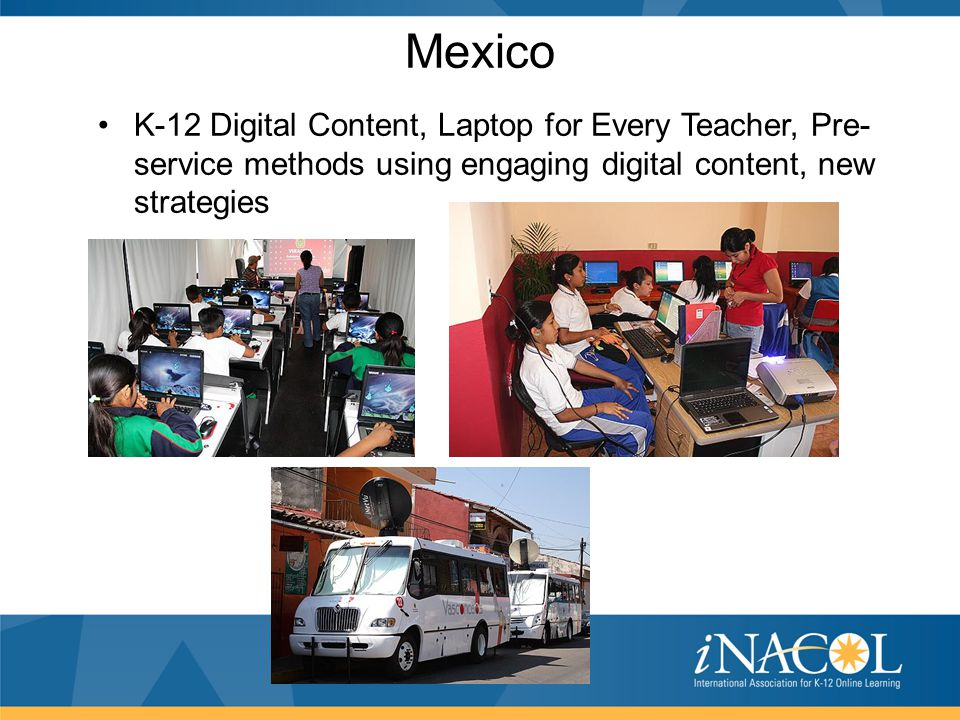 Mexico K-12 Digital Content, Laptop for Every Teacher, Pre- service methods using engaging digital content, new strategies