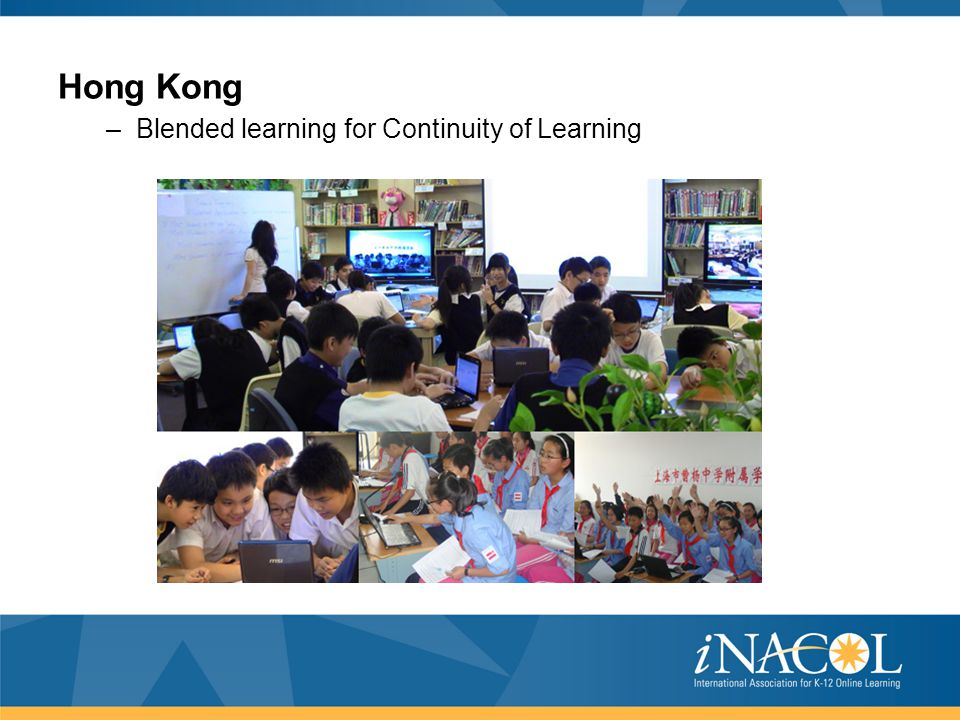 Hong Kong –Blended learning for Continuity of Learning