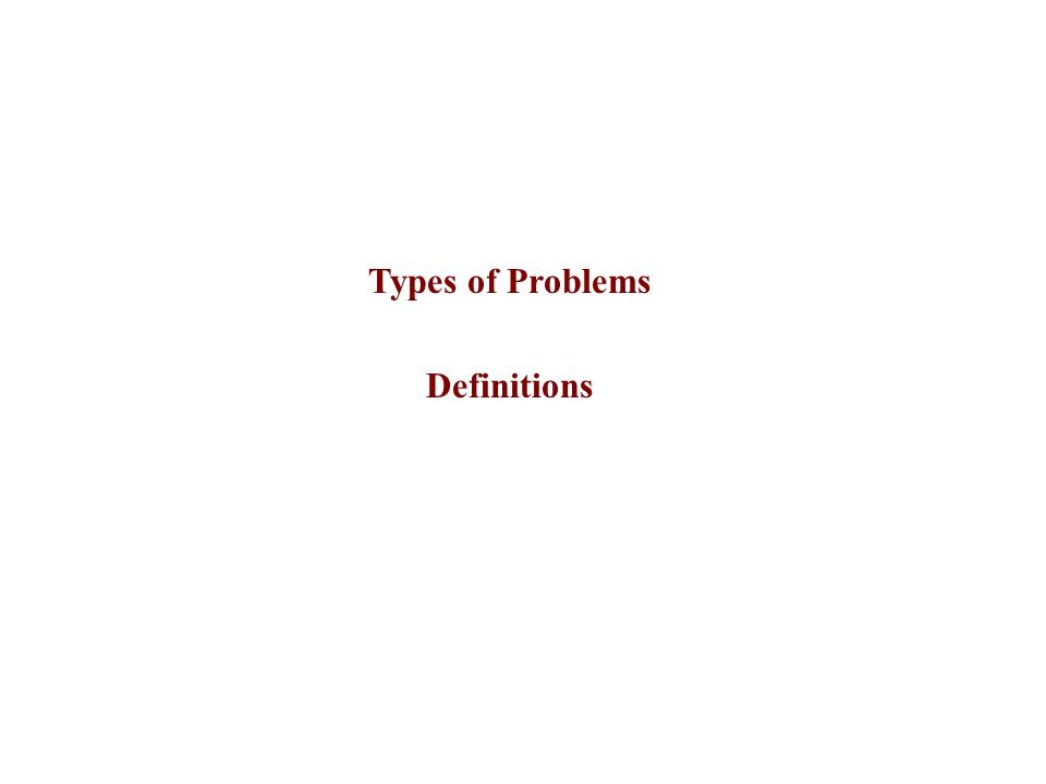 Types of Problems Definitions