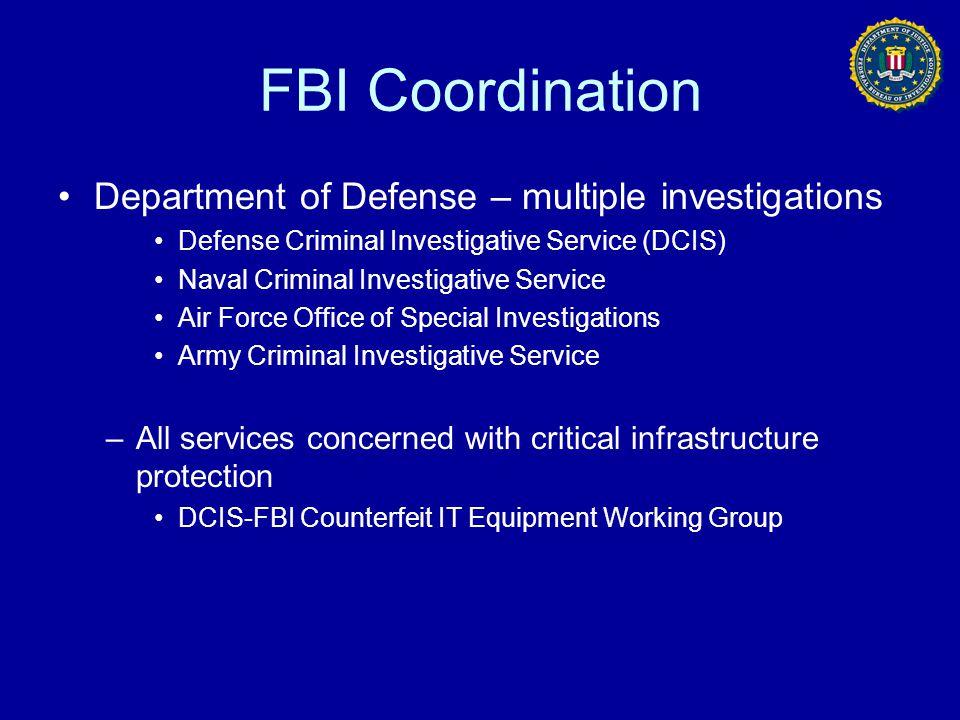 FBI Coordination Department of Defense – multiple investigations Defense Criminal Investigative Service (DCIS) Naval Criminal Investigative Service Ai
