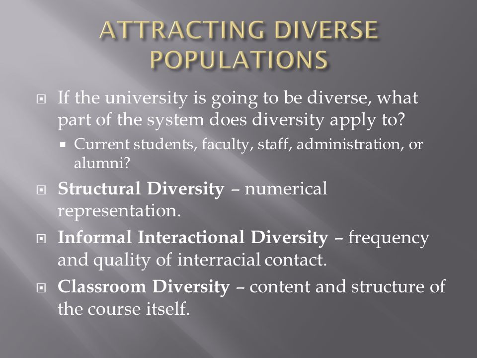  If the university is going to be diverse, what part of the system does diversity apply to?  Current students, faculty, staff, administration, or al