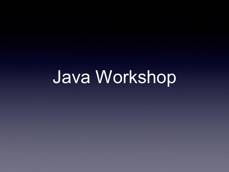 Java Workshop