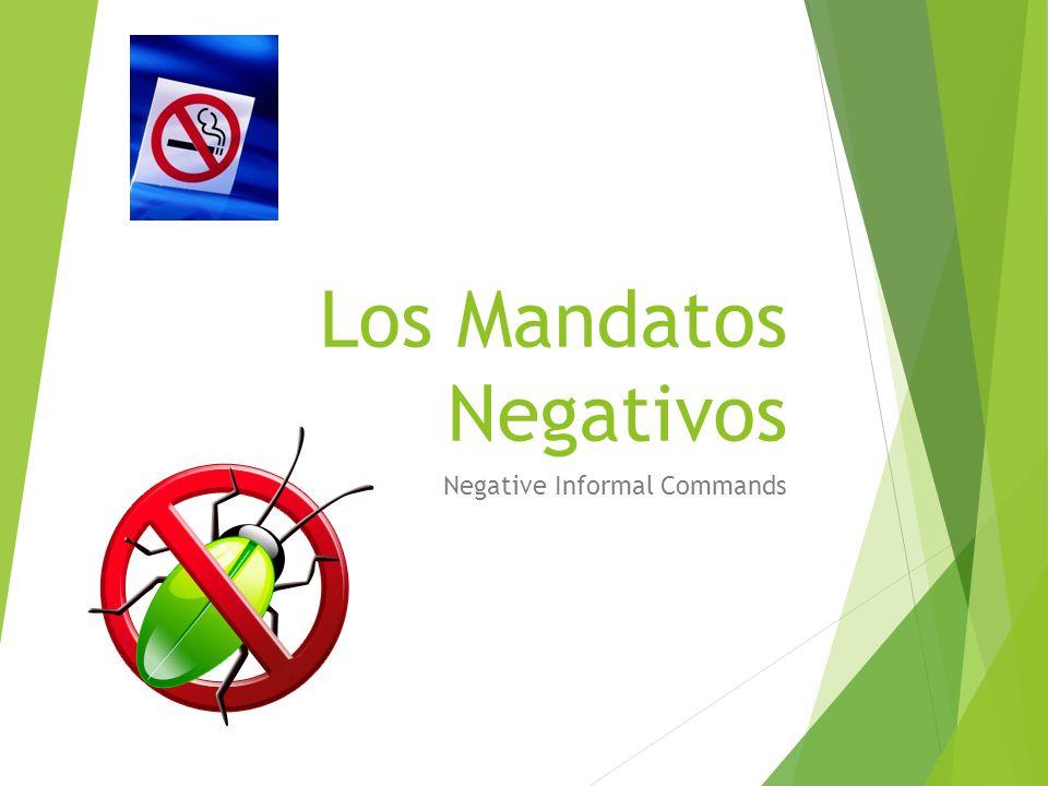 Los Mandatos Negativos Negative Informal Commands