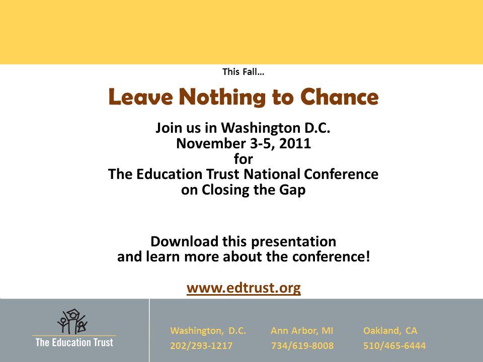 © 2011 THE EDUCATION TRUST Washington, D.C.
