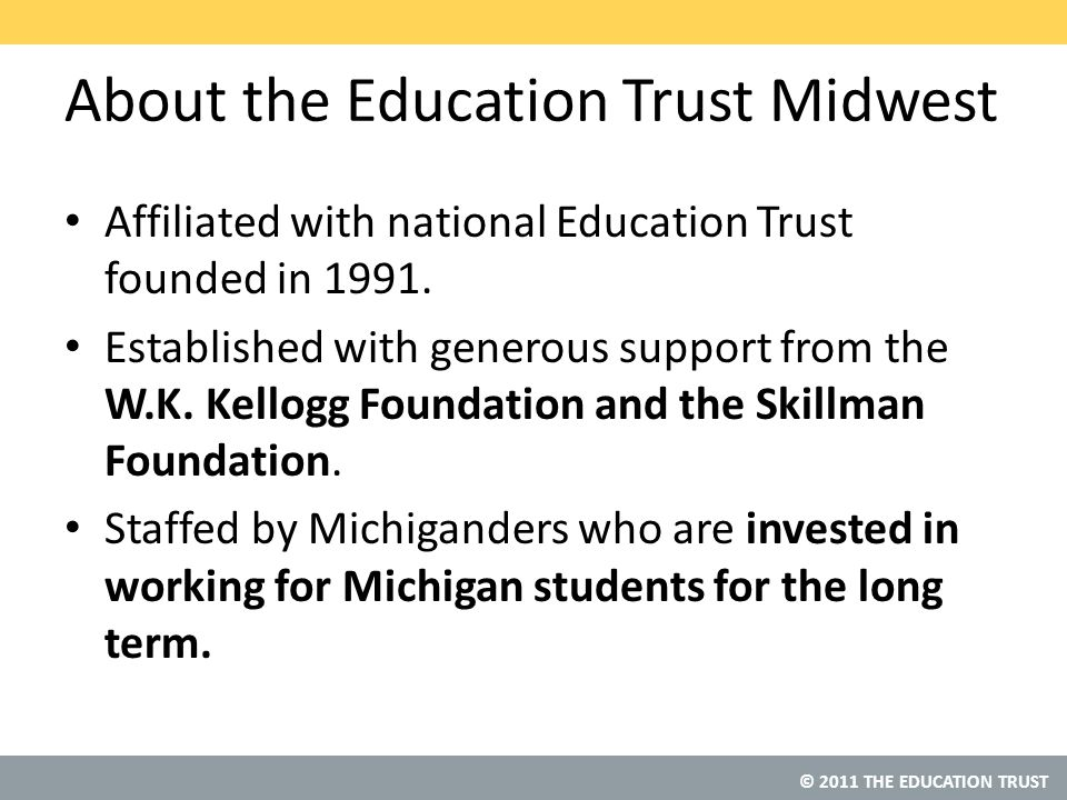 © 2011 THE EDUCATION TRUST Challenging Curriculum Results in Lower Failure Rates, Even for Lowest Achievers Source: SREB, Middle Grades to High School: Mending a Weak Link .