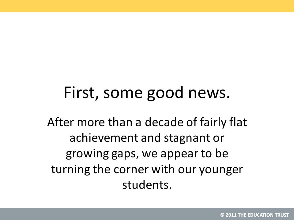 © 2011 THE EDUCATION TRUST Low-income and minority students are also less likely to have access to high-quality assignments.