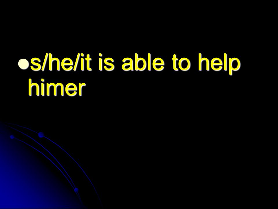 s/he/it is able to help himer s/he/it is able to help himer