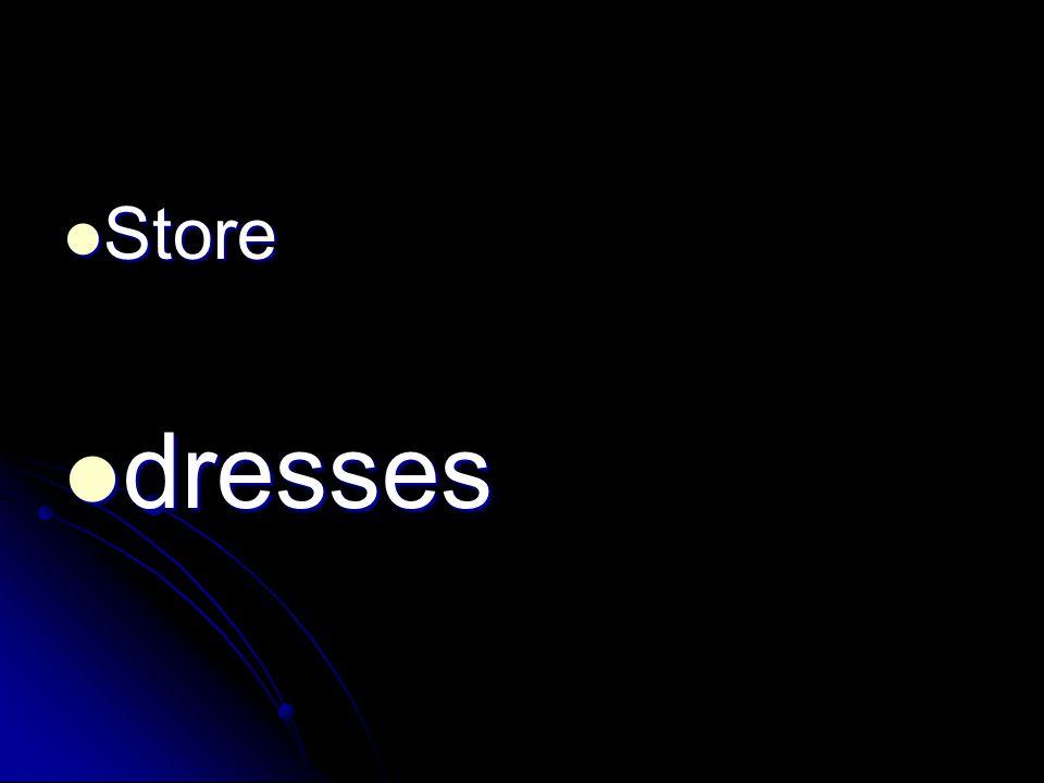Store Store dresses dresses