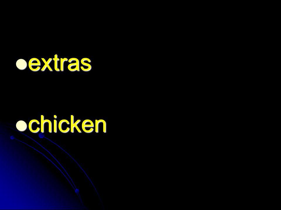 extras extras chicken chicken