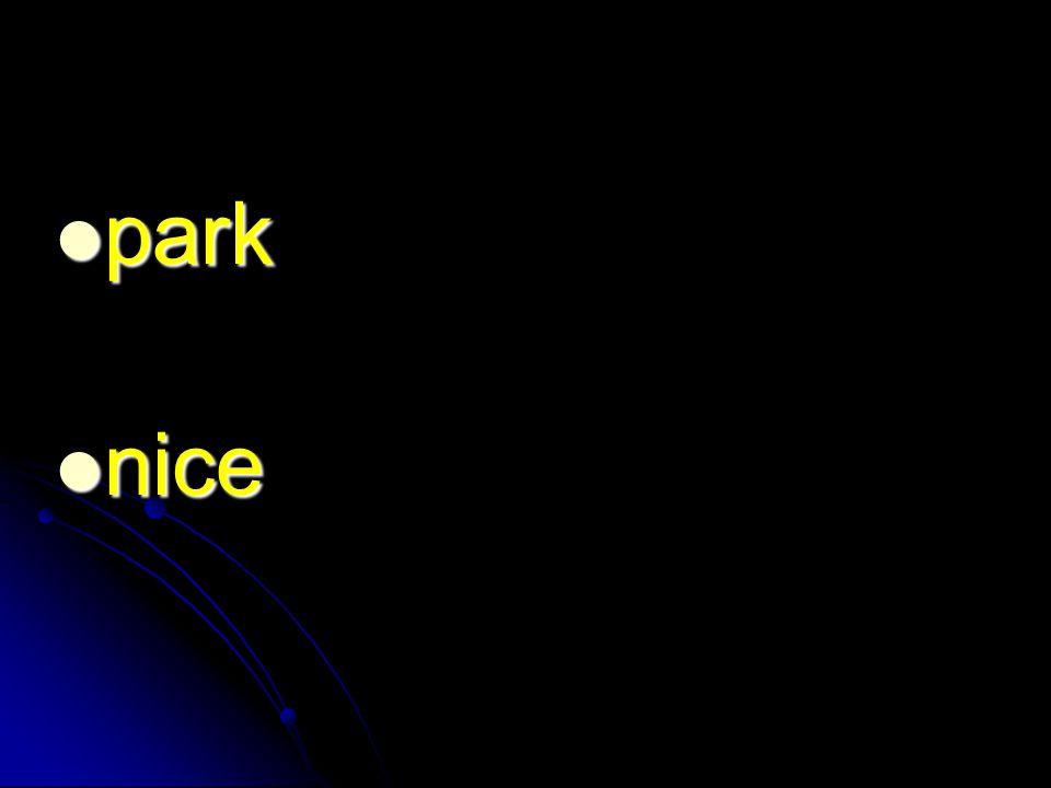 park park nice nice
