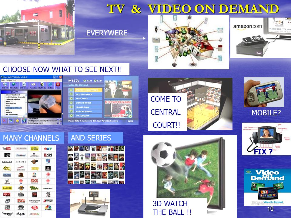 10 TV & VIDEO ON DEMAND COME TO CENTRAL COURT!. CHOOSE NOW WHAT TO SEE NEXT!.
