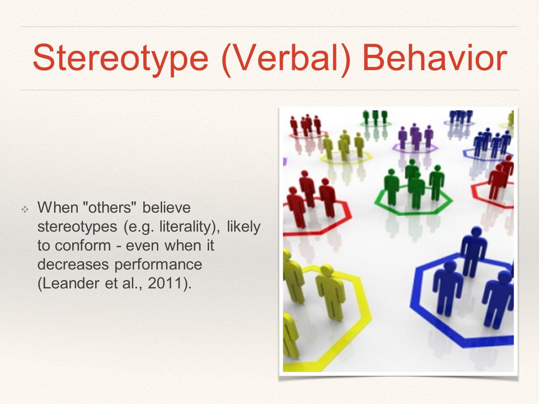 Stereotype (Verbal) Behavior ❖ When