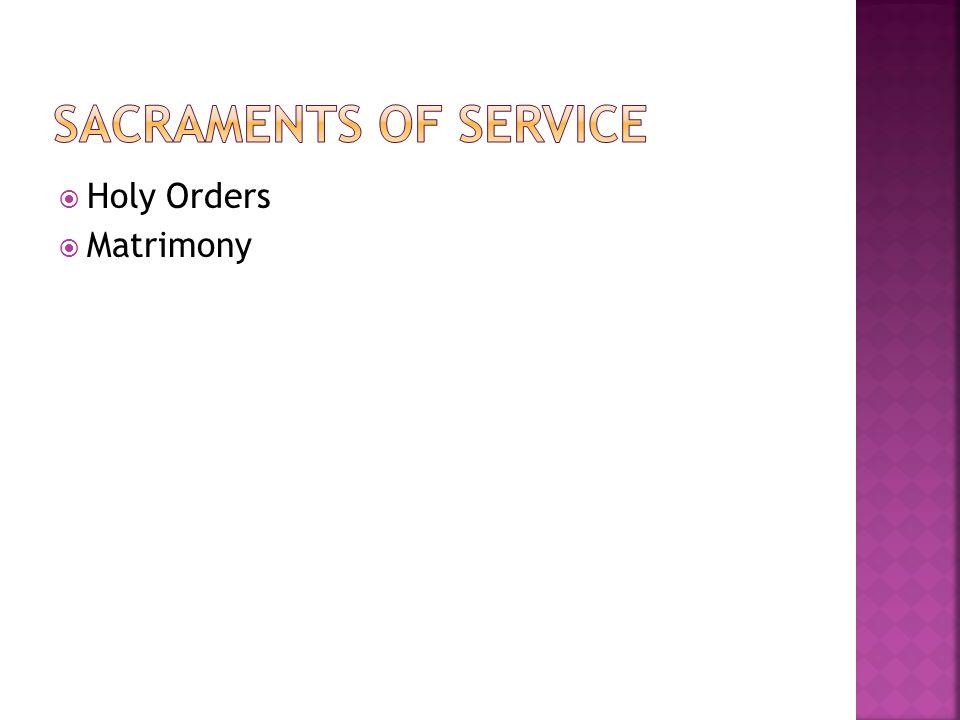  Holy Orders  Matrimony