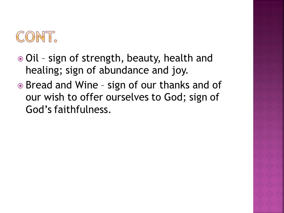  Oil – sign of strength, beauty, health and healing; sign of abundance and joy.