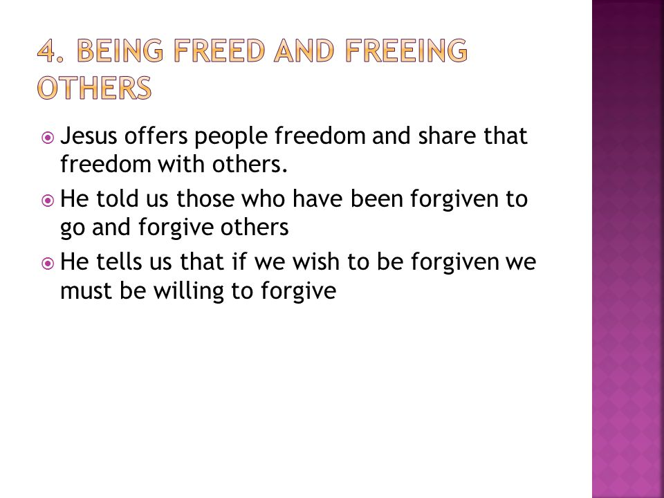  Jesus offers people freedom and share that freedom with others.