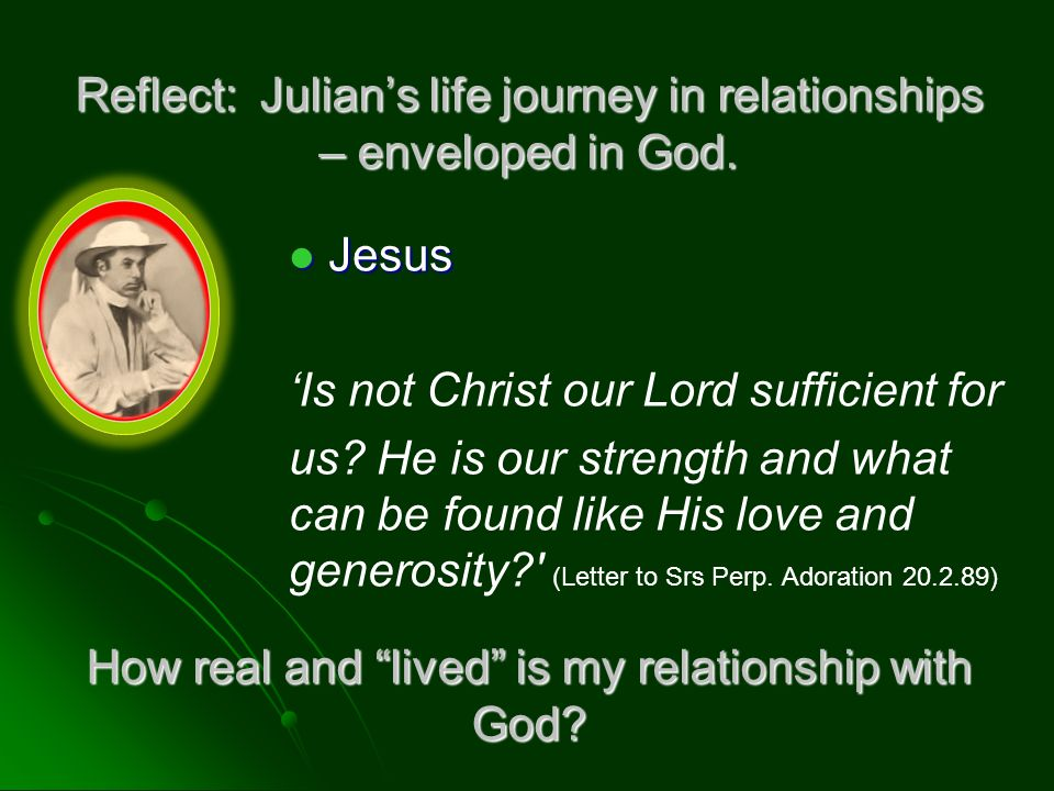 Reflect: Julian's life journey in relationships – enveloped in God.