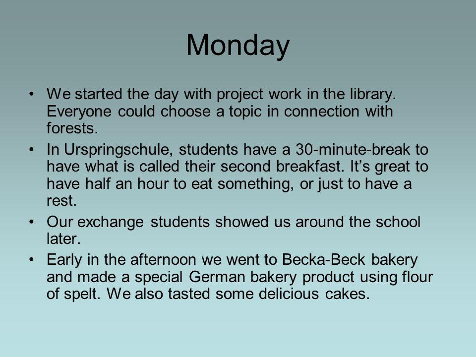 Monday We started the day with project work in the library.