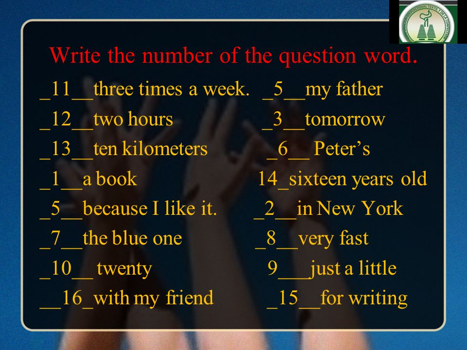 Write the number of the question word. _11__three times a week.