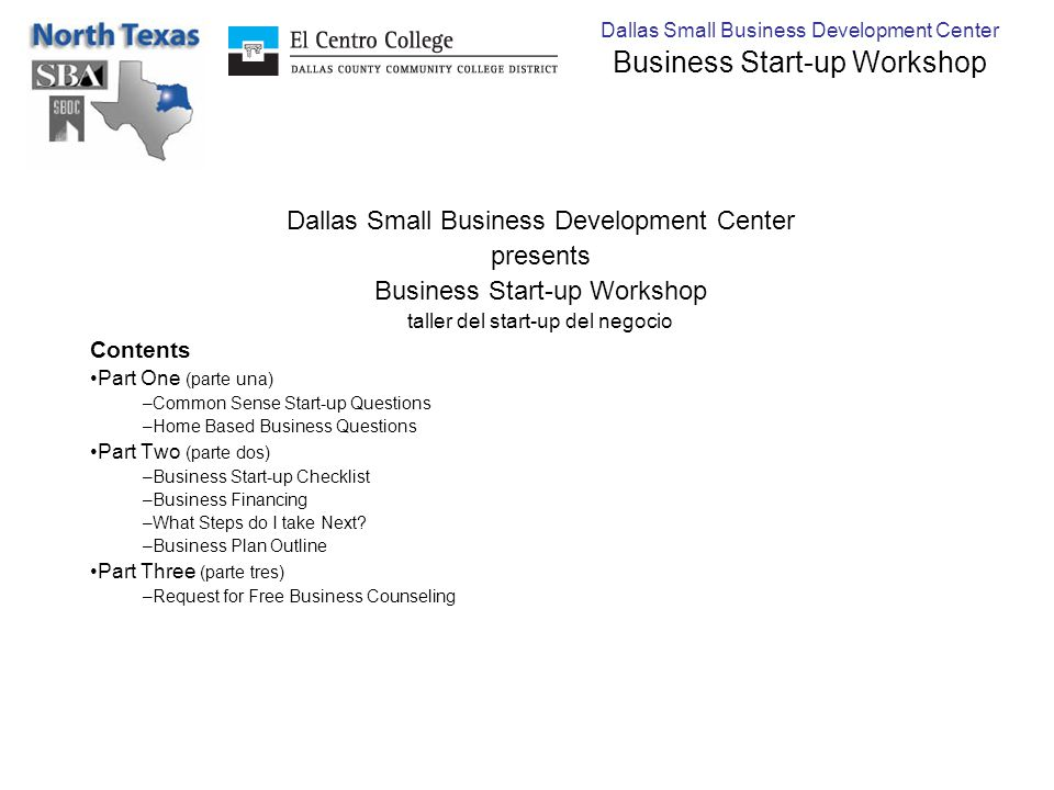 Dallas Small Business Development Center Business Start-up Workshop Dallas Small Business Development Center presents Business Start-up Workshop talle
