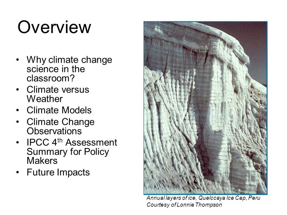 Overview Why climate change science in the classroom.