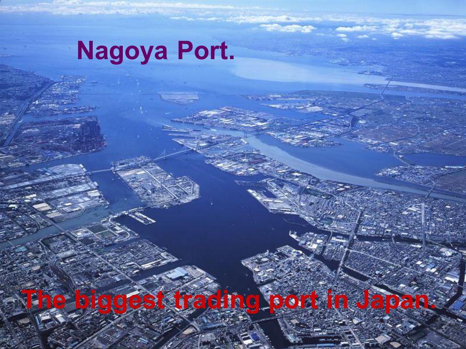Nagoya Port. The biggest trading port in Japan.
