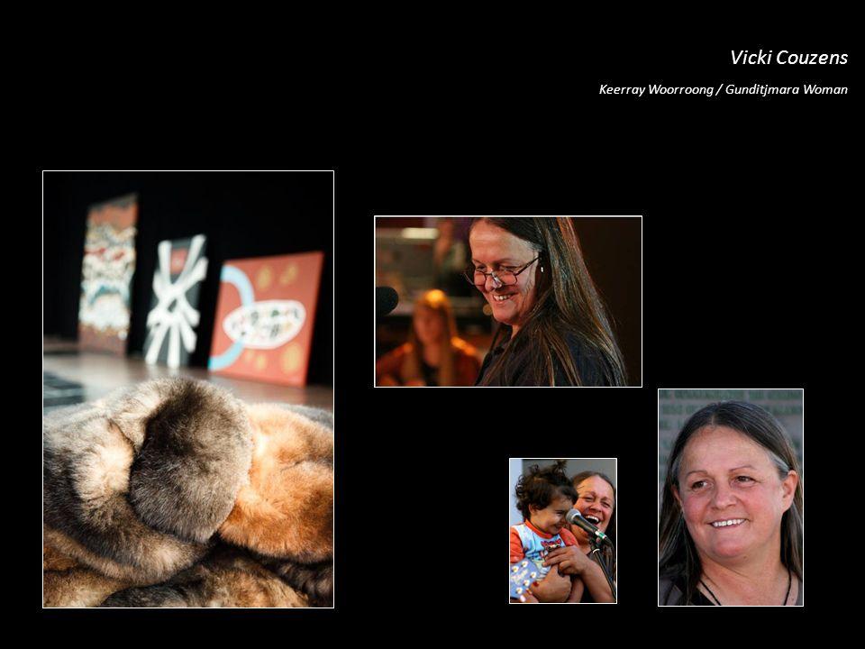 Vicki Couzens Keerray Woorroong / Gunditjmara Woman