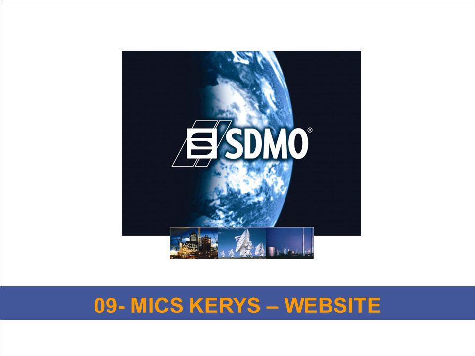 1 Titre de la diapositive SDMO Industries – Training Département MICS KERYS 09- MICS KERYS – WEBSITE