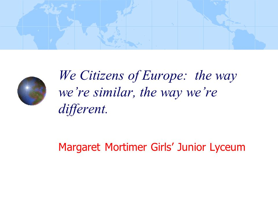 2 We, Citizens of Europe: The way we're similar, the way we're different.