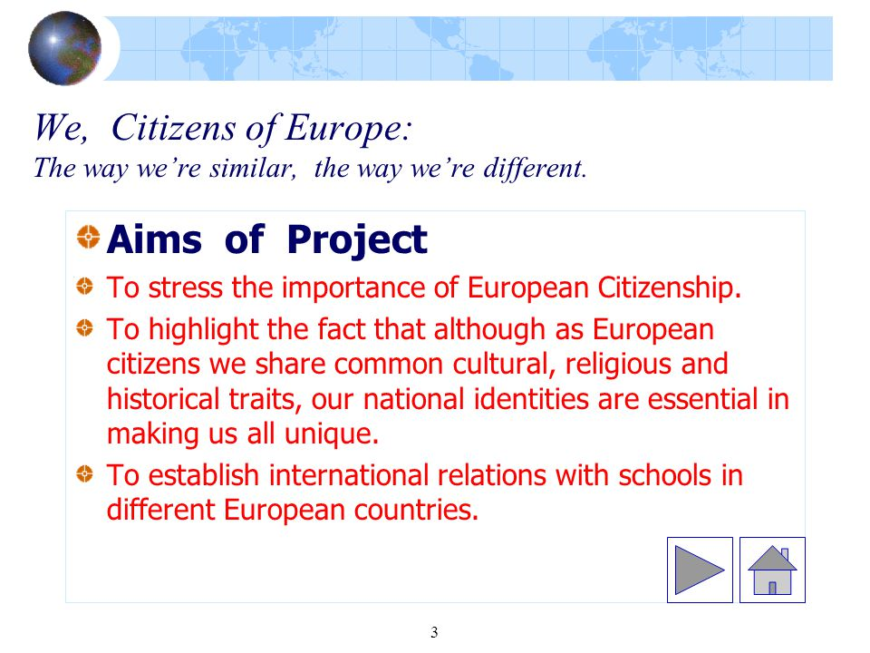 34 We, Citizens of Europe: The way we're similar, the way we're different Coordinators' Meeting Collaborating together to set up an exhibition on the three partner schools and the three countries.