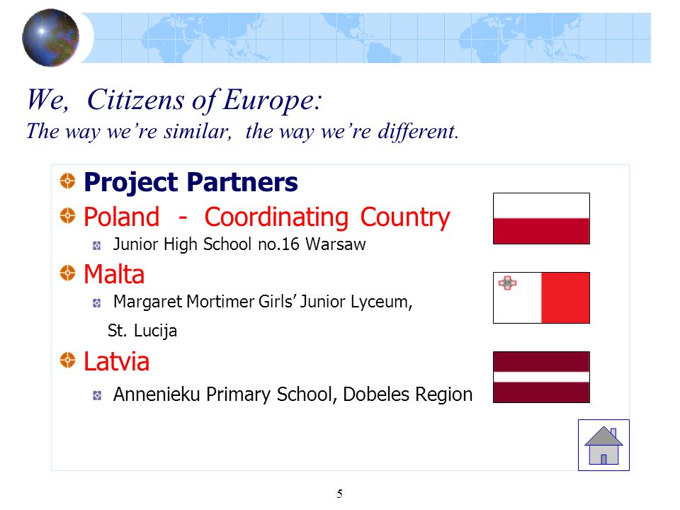 26 We, Citizens of Europe: The way we're similar, the way we're different DIARY OF EVENTS December 2005 Exhibition about partner schools and their respective countries was set up at school.