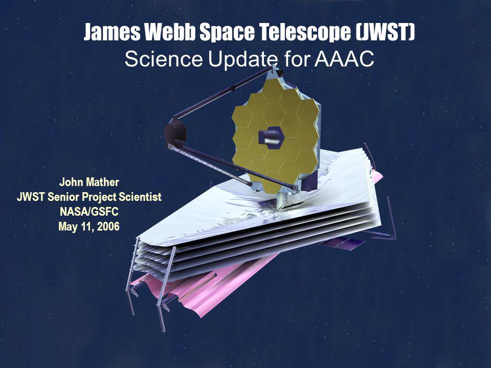 John Mather, JWST Science, May 11, 2006, Page 12 JWST Science Backup Charts
