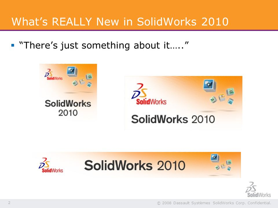 2 © 2008 Dassault Systèmes SolidWorks Corp. Confidential.