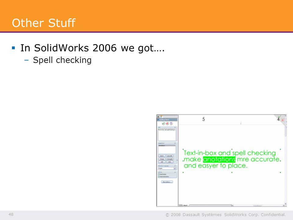 48 © 2008 Dassault Systèmes SolidWorks Corp. Confidential.