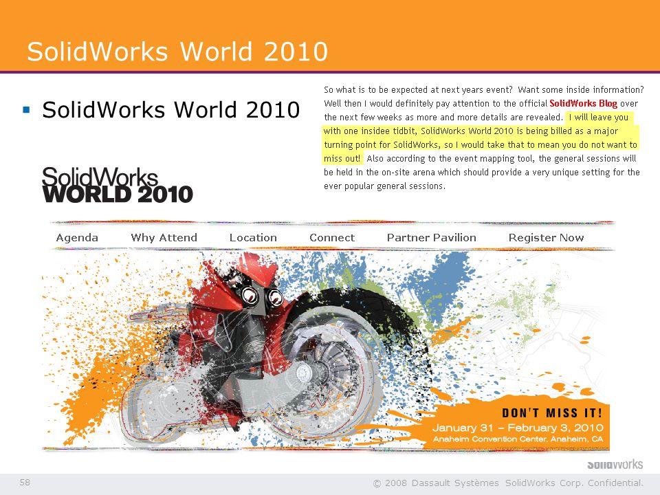 58 © 2008 Dassault Systèmes SolidWorks Corp. Confidential.