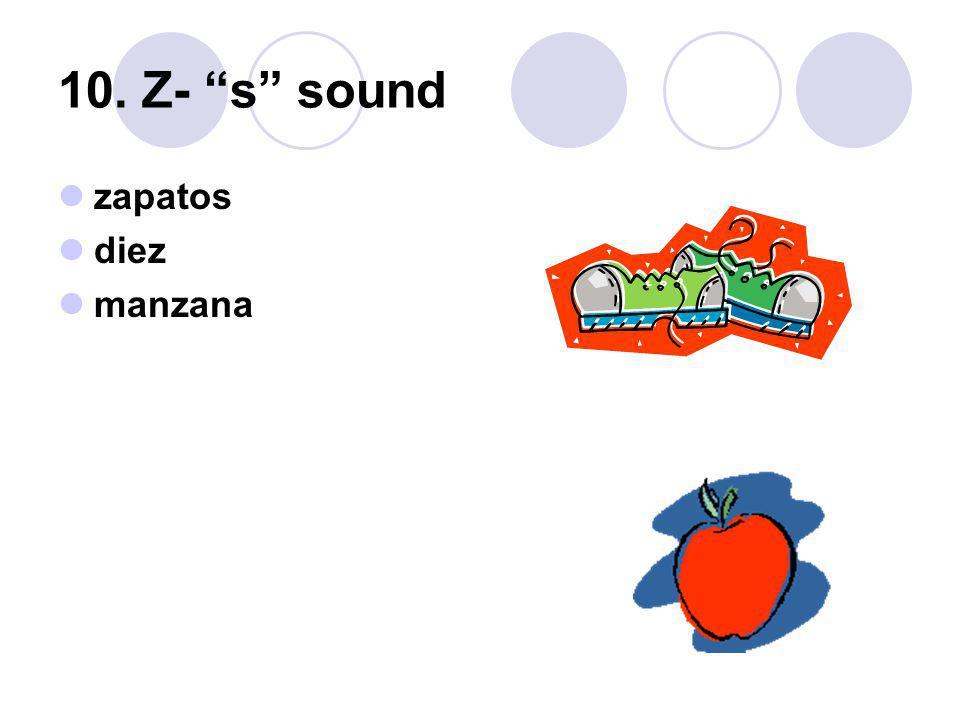 10. Z- s sound zapatos diez manzana