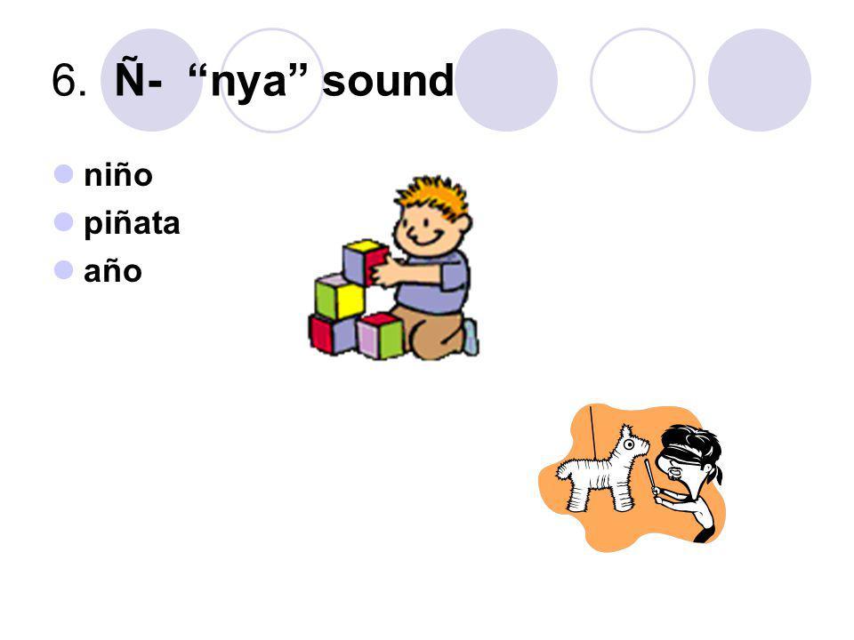 6. Ñ- nya sound niño piñata año