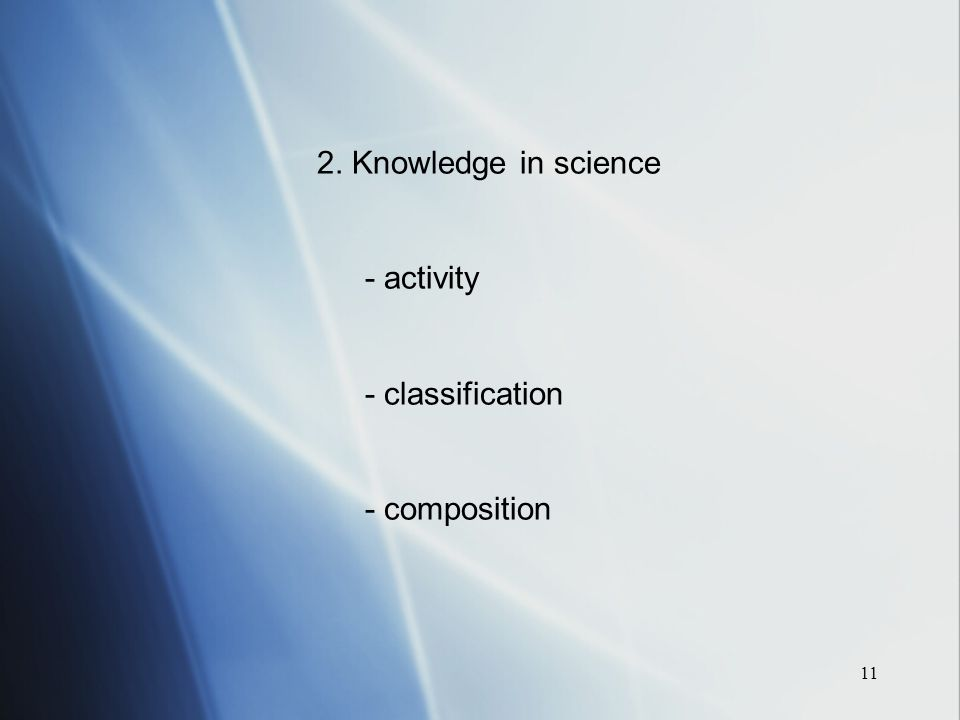 11 2. Knowledge in science - activity - classification - composition