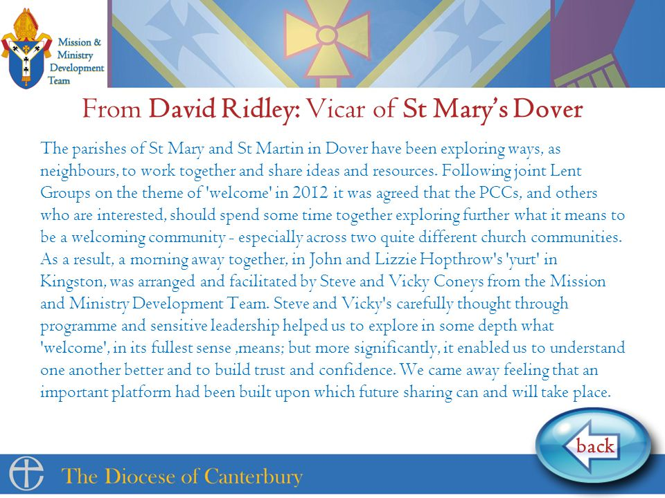 From David Ridley: Vicar of St Mary's Dover The parishes of St Mary and St Martin in Dover have been exploring ways, as neighbours, to work together and share ideas and resources.
