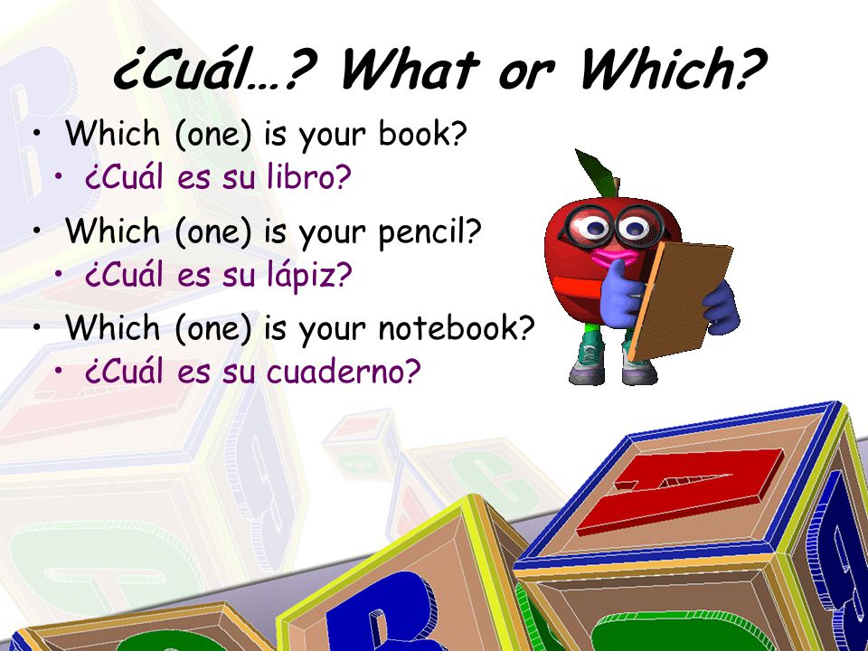¿Cuál…. What or Which. ¿Cuál es su libro. ¿Cuál es su lápiz.