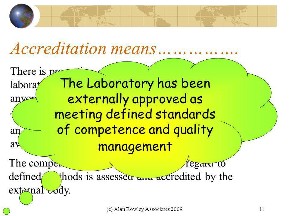(c) Alan Rowley Associates 200911 Accreditation means…………….