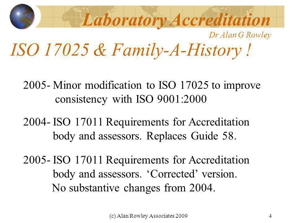 (c) Alan Rowley Associates 20094 ISO 17025 & Family-A-History .