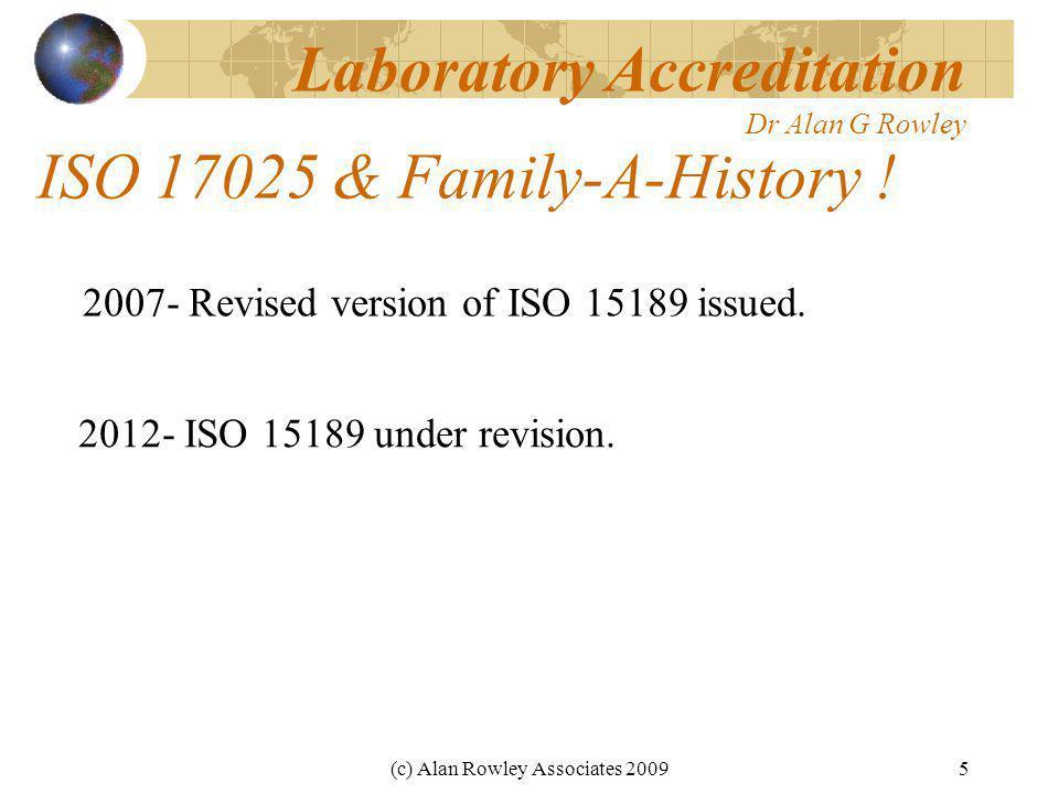 (c) Alan Rowley Associates 20095 ISO 17025 & Family-A-History .