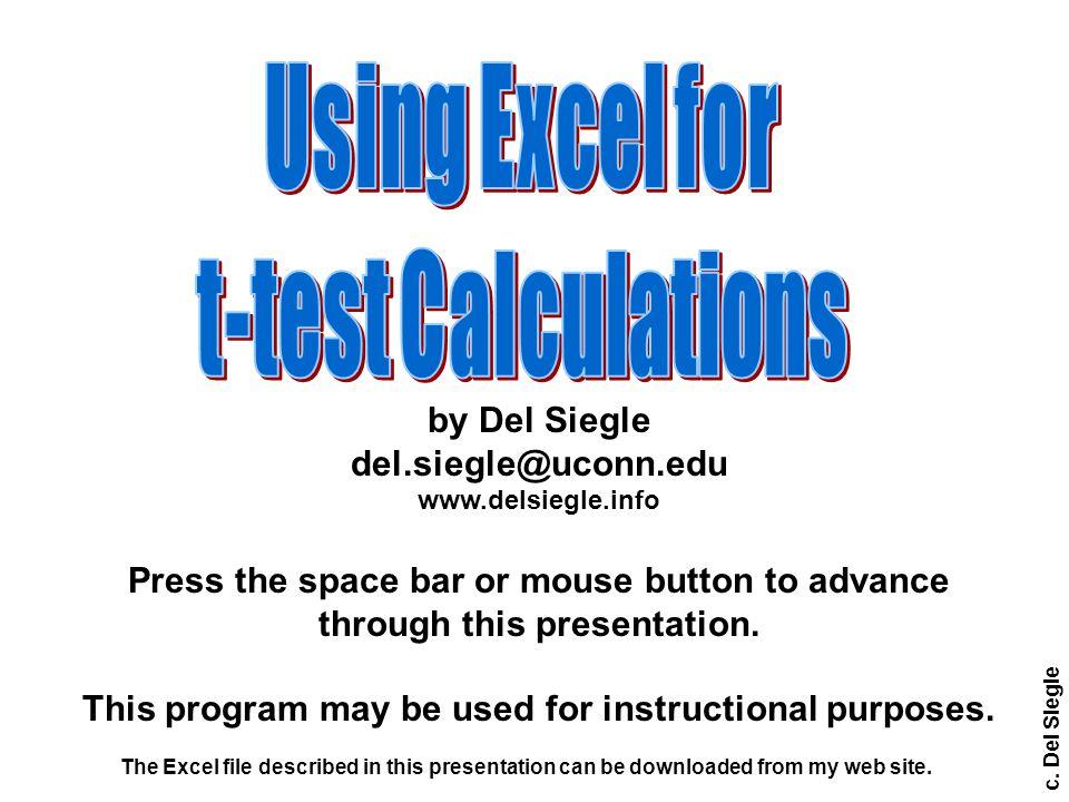 c. Del Siegle by Del Siegle del.siegle@uconn.edu www.delsiegle.info Press the space bar or mouse button to advance through this presentation. This pro